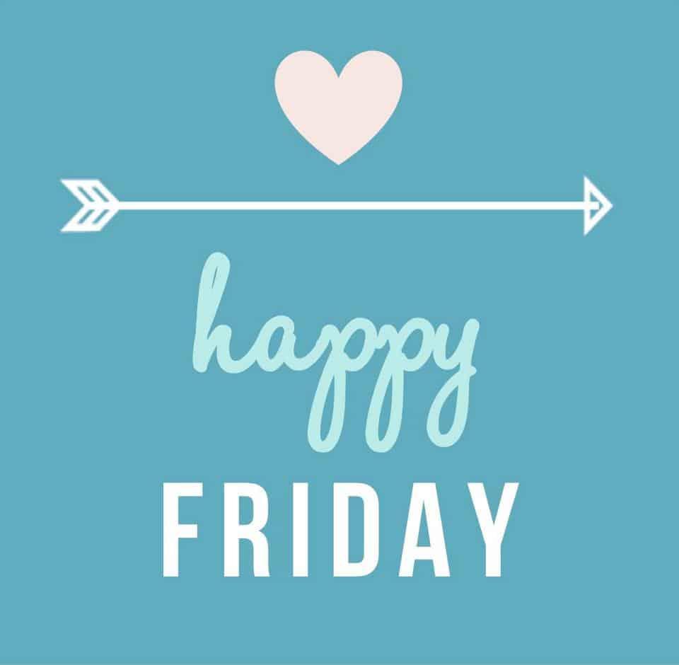 Happy Friday - ENJOY! The Good Life