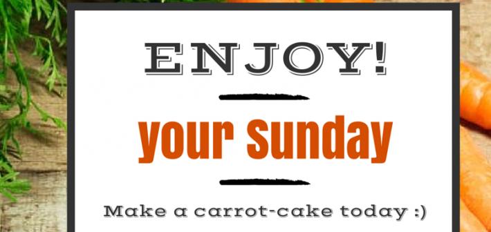 ENJOY! Your Sunday