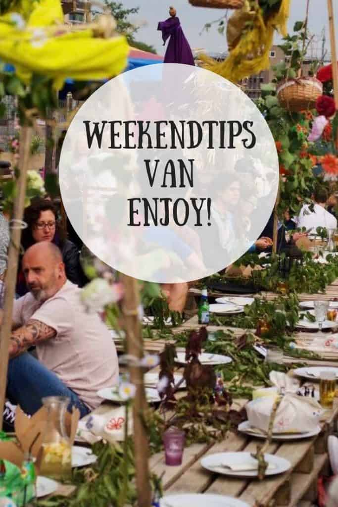 WEEKENDTIPS 29, 30 juni en 1 juli 2018 | ENJOY! The Good Life