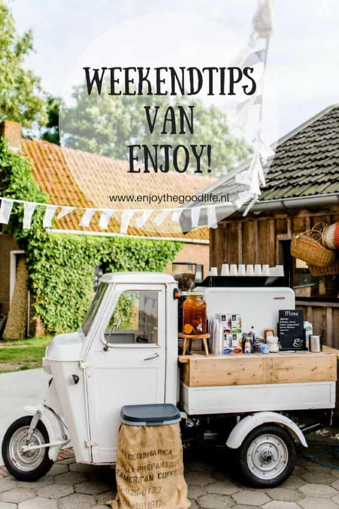 WEEKENDTIPS 20, 21 en 22 juli 2018 | ENJOY! The Good Life