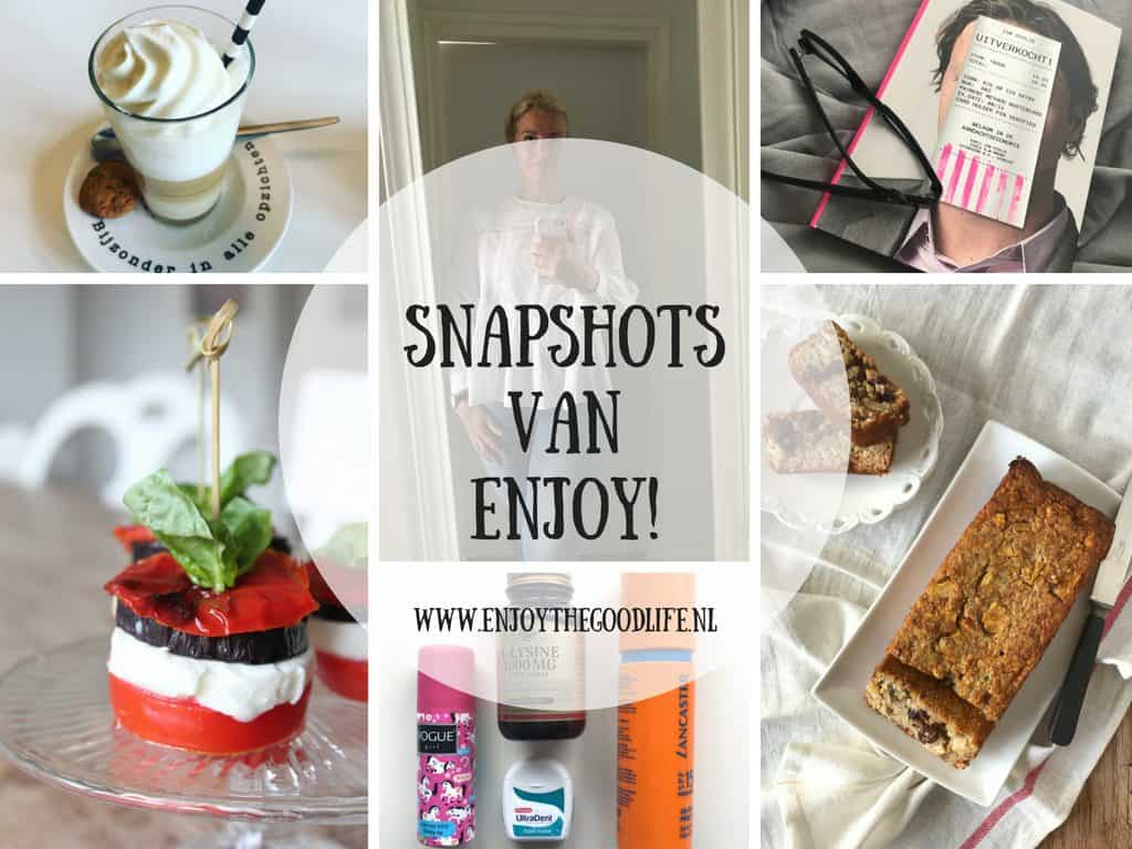 SNAPSHOTS week 31/2018 | ENJOY! The Good Life