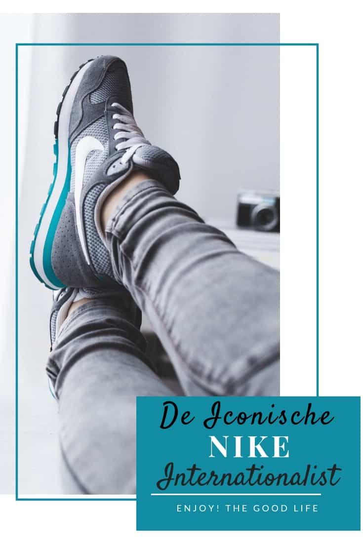 De Iconische Nike Internationalist   ENJOY! The Good Life