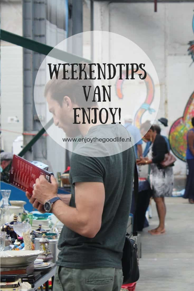 WEEKENDTIPS 21, 22 en 23 september 2018 | ENJOY! The Good Life