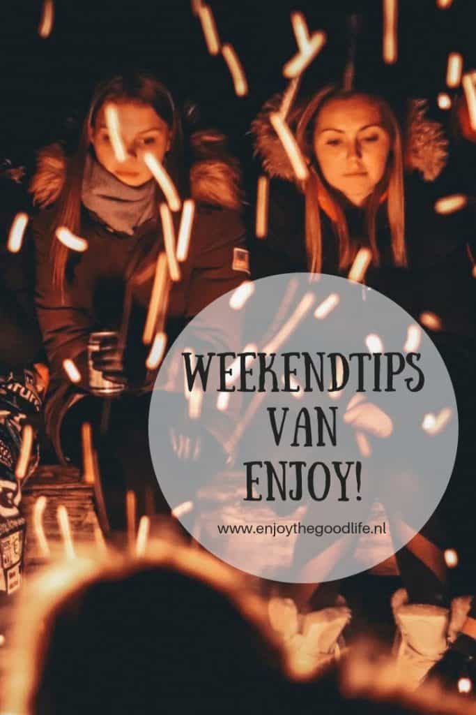 WEEKENDTIPS 22, 23 en 24 februari 2019 | ENJOY! The Good Life