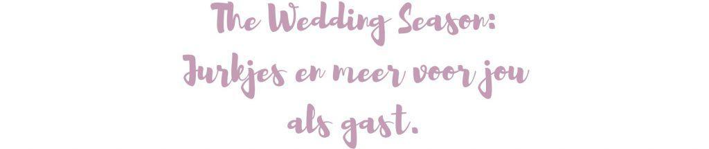 The Wedding Season: Jurkjes en meer voor jou als gast.   ENJOY! The Good Life