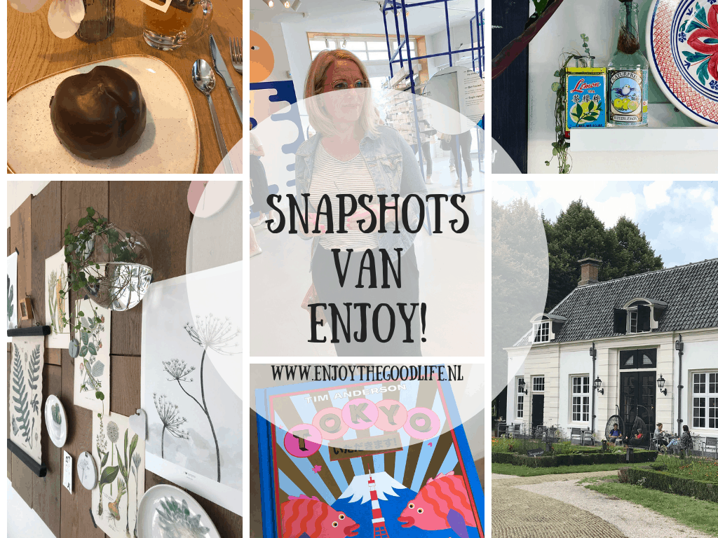 SNAPSHOTS WEEK 33 en 34/2019 | ENJOY! The Good Life