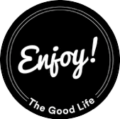ENJOY! The Good Life