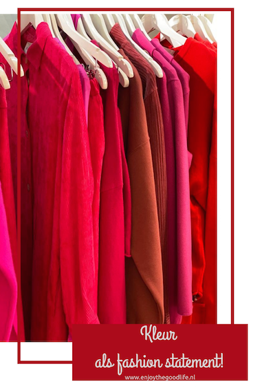 Kleur als fashion statement!   ENJOY! The Good Life